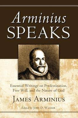 Arminius Speaks by James Arminius